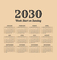 2030 year vintage calendar weeks start on sunday vector image
