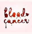 blood cancer lettering vector image