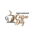 international coffee day hand drawn and lettering vector image vector image