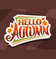 lettering hello autumn vector image vector image