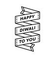 happy diwali to you greeting emblem vector image vector image