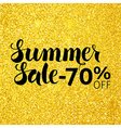Summer Sale 70 Off Lettering over Gold Glitter vector image vector image