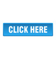 click here button click here square blue push vector image vector image