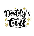 daddys girl hand lettering baby clothes print vector image vector image