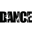 dance quote on white background vector image