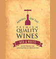 banner on theme premium quality wines vector image