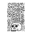 do or die hand drawn lettering vector image