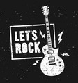 lets rock music print graphic design with guitar vector image vector image
