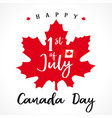 1 st july canada day lettering on maple leaf vector image vector image