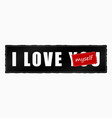 i love myself patch vector image