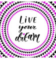 live your dreams hand lettering modern vector image vector image