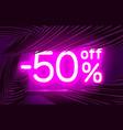 neon frame 50 off text banner summer bar vector image