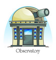 planetarium building with telescope in dome vector image vector image