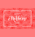 happy mother day pink flowers pattern greeting vector image vector image