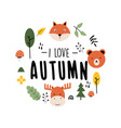 i love autumn slogan and cute nature icons print vector image