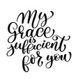 my grace is sufficient for you christian quote in vector image vector image