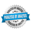 paralysis by analysis round isolated silver badge vector image vector image