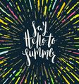 say hello to summer - summer holidays vector image vector image