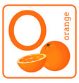 an alphabet with cute fruits letter o orange vector image vector image