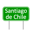 Santiago de Chile road sign vector image vector image