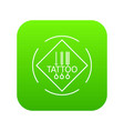 tattoo pictogram icon green vector image vector image