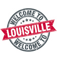 welcome to Louisville red round vintage stamp vector image vector image