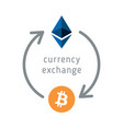 bitcoin and ethereum currency exchange vector image vector image