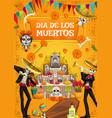 dia de los muertos day dad skeleton fiesta vector image vector image