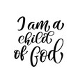 i am a child of god christian quote in bible text vector image vector image