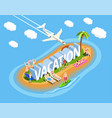 vacation isometric composition vector image