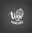 quote typographical background pancake time with vector image vector image