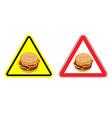 Warning sign of attention hamburger Dangers yellow vector image vector image