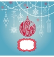 ChristmasNoel card with lettering ball garlands vector image