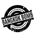 bangkok bomb rubber stamp vector image