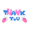 thank you with clapping hands for your help vector image