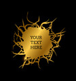 abstract golden cracked hole vector image vector image