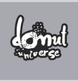 donut universe white calligraphy lettering vector image vector image