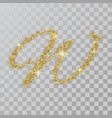 gold glitter powder letter w in hand painted style vector image