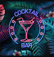 neon sign cocktail bar on tropic background vector image vector image