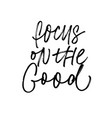 focus on good ink pen lettering vector image