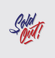 sold out hand lettering typography vector image vector image