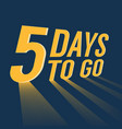 five days to go with long lighting vector image vector image