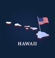 hawaii state isometric map and usa natioanl flag vector image vector image