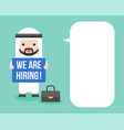 arab businessman holding post we are hiring and vector image vector image