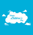 childrens day with cloud background vector image