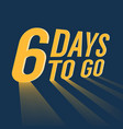 six days to go with long lighting vector image