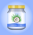 coconut oil in realistic glass jar vector image