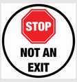 floor sign stop- not an exit eps 10 vector image vector image