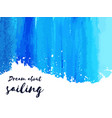 nautical lettering on blue watercolor dream about vector image vector image