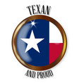 texas proud flag button vector image vector image